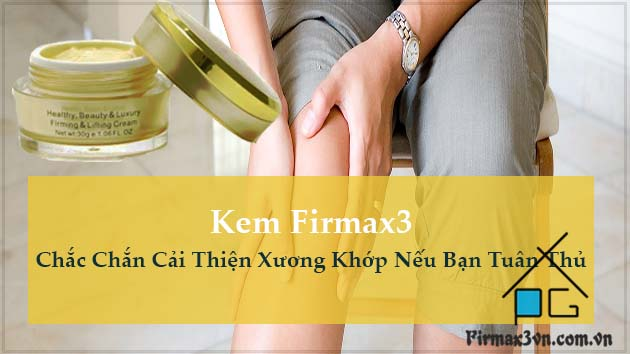 kem firmax3 cho benh xuong khop